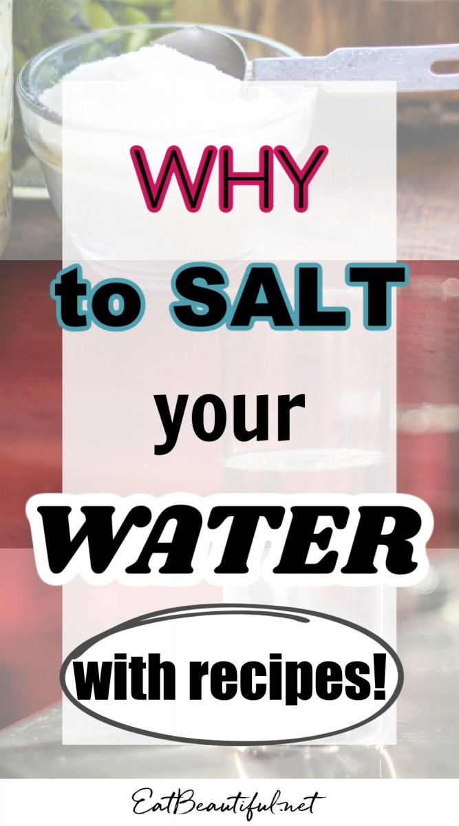 images of salt and water with words over all about why to salt your water