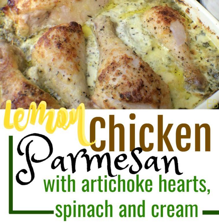 Lemon Chicken Parmesan with Artichoke Hearts, Spinach and Cream- 15 Minute Prep. Time! {Paleo/Primal, GAPS variation, Keto}