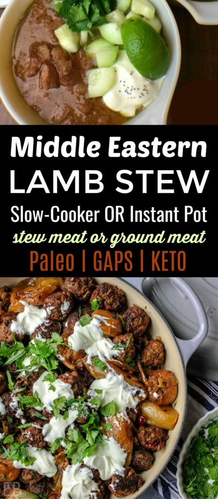 Middle Eastern Lamb Stew {Paleo, GAPS, KETO} — with Slow-Cooker OR Instant Pot instructions #lambstew #paleostew #paleolamb #gapsstew #ketostew #ketolamb #instantpotstew #instantpotlamb #slowcookerlamb #middleeasternstew #instantpotketo