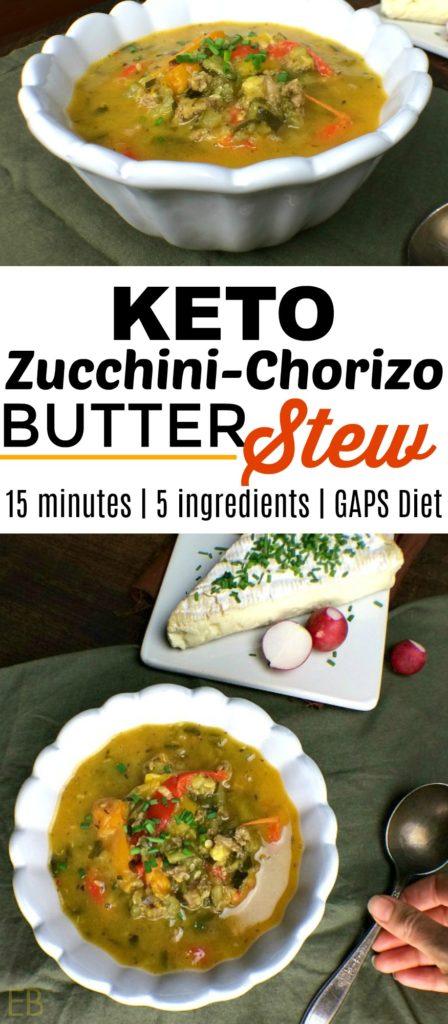 Zucchini Chorizo Butter Stew {KETO, GAPS} #ketostew #ketosoup #ketochorizo #keto #ketogenic #ketodinner #gapsstew #chorizo #butterstew #fastketodinner #easyketodinner #gapsdiet