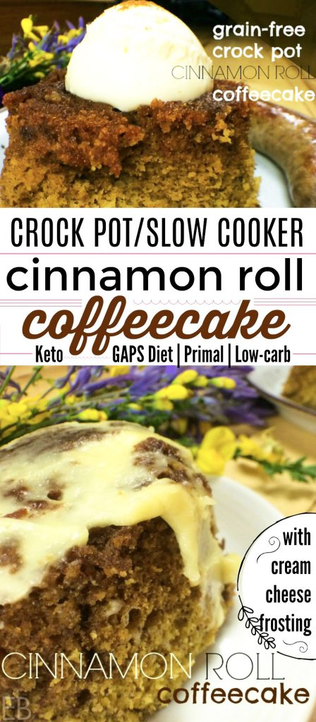 Such a special, easy and delicious breakfast treat!! Crock-pot/slow-cooker Cinnamon Roll Coffeecake is a comforting, low-carb, easy to digest phenomenon! Make it GAPS Diet or Keto, whichever fits your needs! #cinnamonroll #coffeecake #gapsdiet #keto #lowcarb #paleo #primal #crockpot #slowcooker #breakfast #brunch