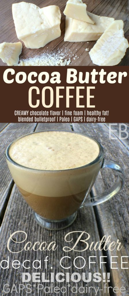 Cocoa Butter decaf. Coffee {GAPS, Paleo, dairy-free} #cocoabutter #bulletproofcoffee #decafcoffee #GAPS #Paleo #dairyfree