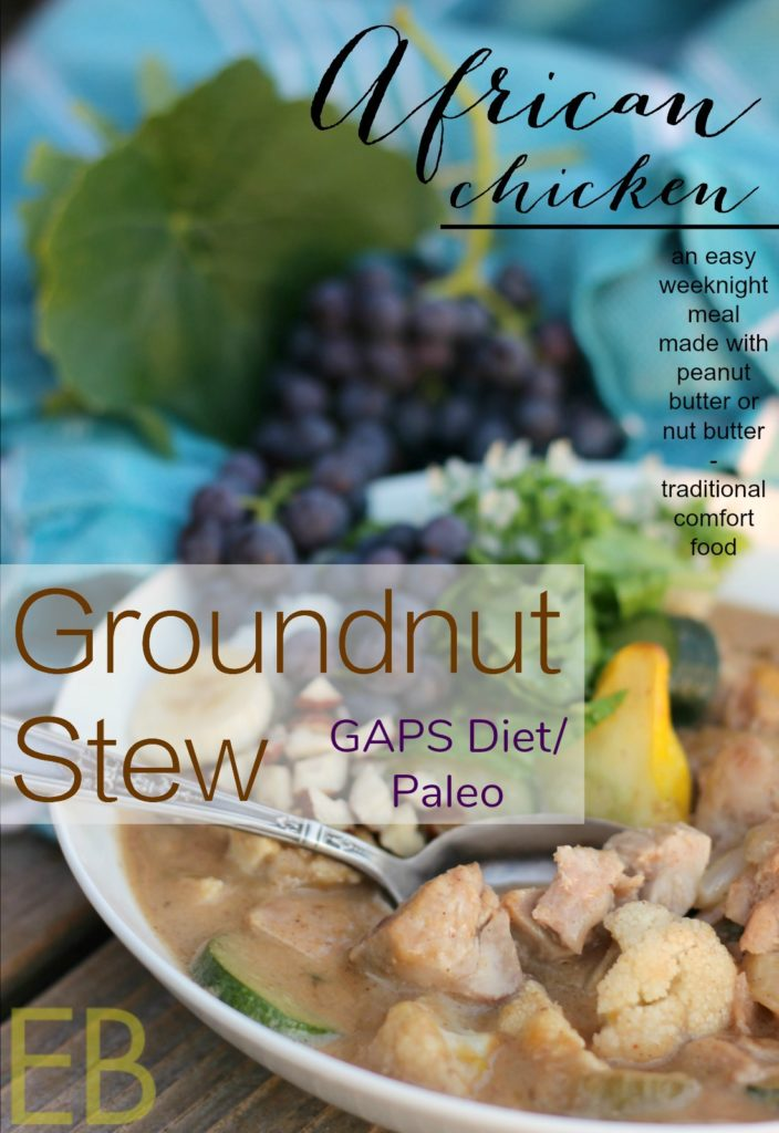 African Chicken Groundnut Stew~ a traditional African food that can be made with either peanut butter or nut butter (such a yummy gravy!); our kids love this and it's perfect for a quick and healthy weeknight meal! GAPS or Paleo