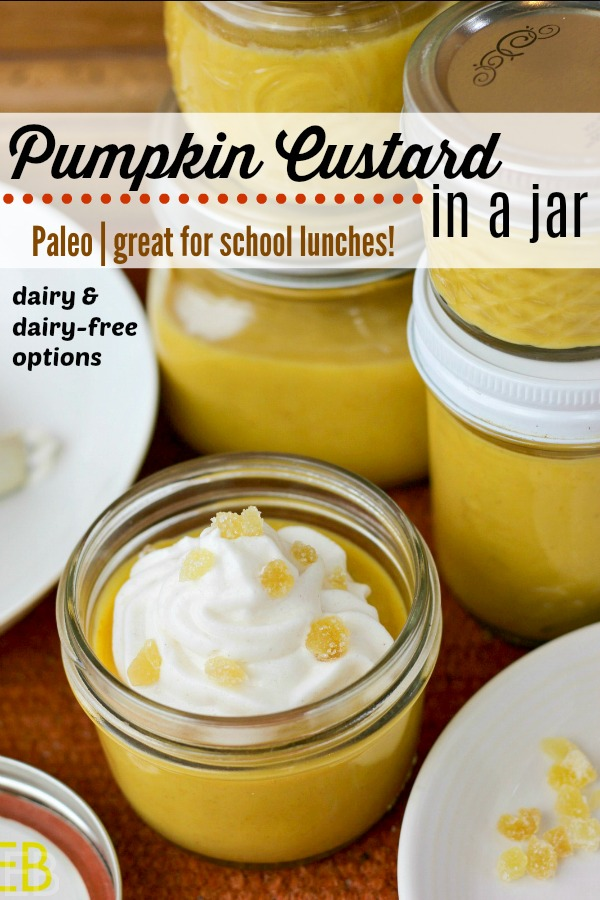 Pumpkin Custard in a jar! These are great for Paleo/healthy, Traditional back to school lunches! You can line up the jars in your fridge to grab them when you need them! Nourishing and delicious! #paleo #lunch #lunchbox #healthy #schoollunch #lunches #school #grabngo #grabandgo #pumpkin #custard