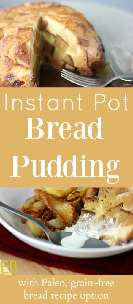 Instant Pot Bread Pudding with optional Caramelized Pears and optionally grain-free/Paleo.