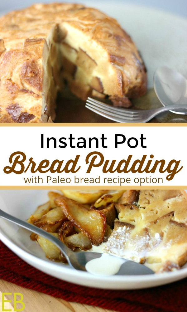 Instant Pot Bread Pudding!! This recipe is super delicious, and leftovers make a great breakfast with warm milk poured over the top! Love that caramelized pear topping option too! With a link to a great, EASY Paleo loaf for a super high protein, grain-free version. #instantpot #breadpudding #fall #autumn #recipes #dessert #breakfast #snack #paleo #primal #pudding #grainfree #glutenfree