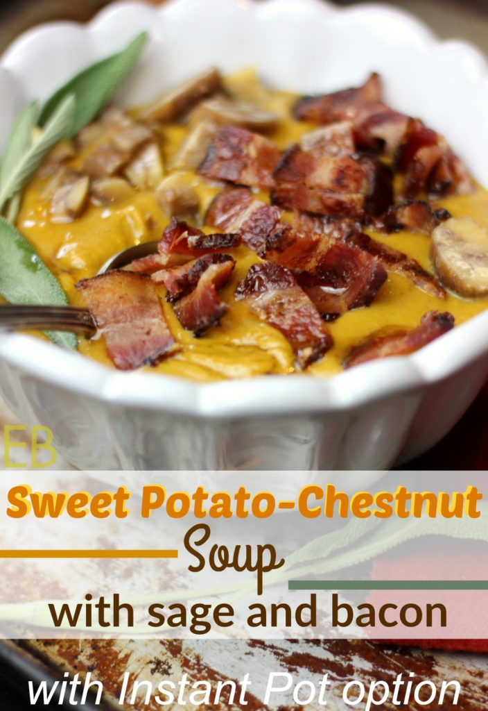 Sweet Potato-Chestnut Soup with Sage and Bacon (with Instant Pot option)