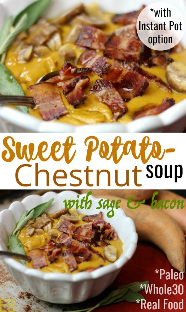 Sweet Potato-Chestnut Soup with Sage and Bacon - (Paleo; Whole30; with Instant Pot option)