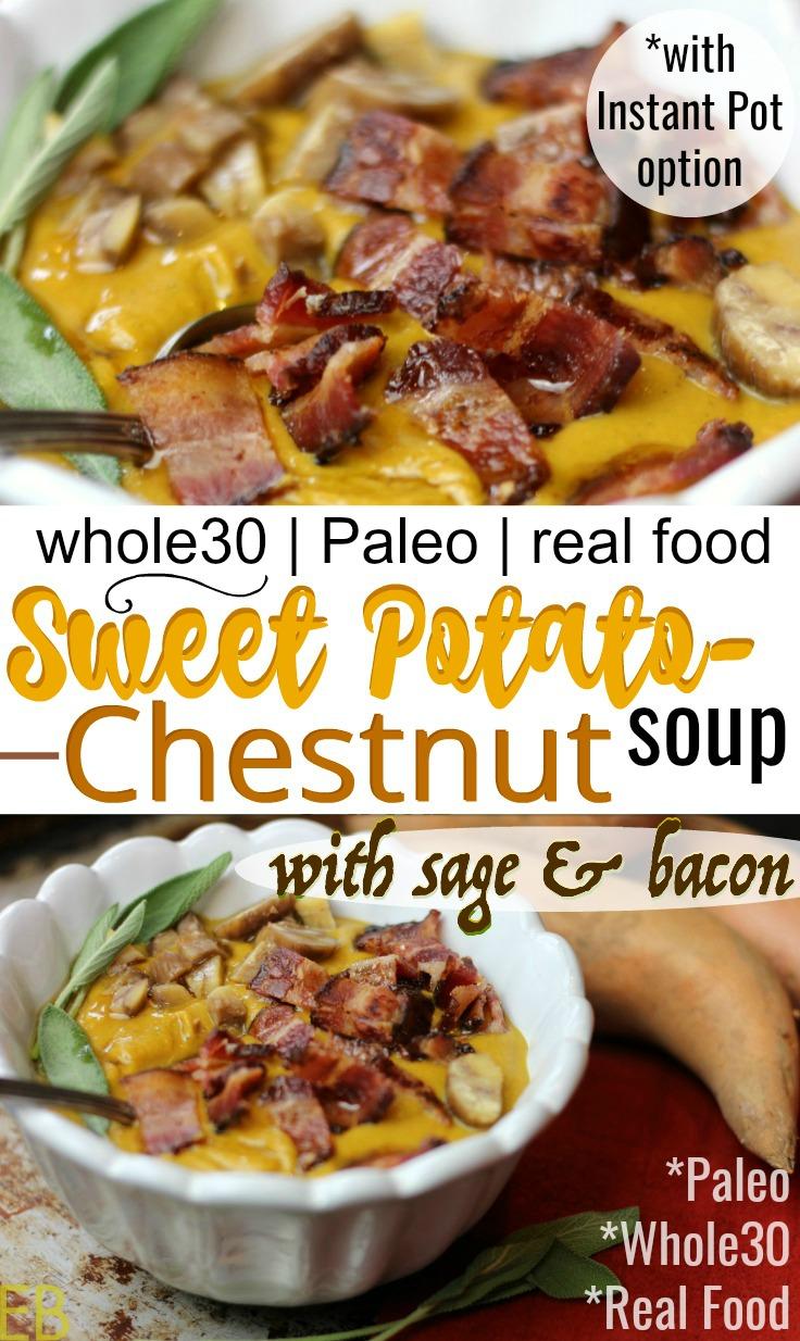 Sweet Potato-Chestnut Soup with Sage and Bacon - (Paleo; Whole30; with Instant Pot option) #whole30soup #paleosoup #instantpotsoup