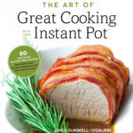 BOOK COVER - The Art of Great Cooking with Your Instant Pot