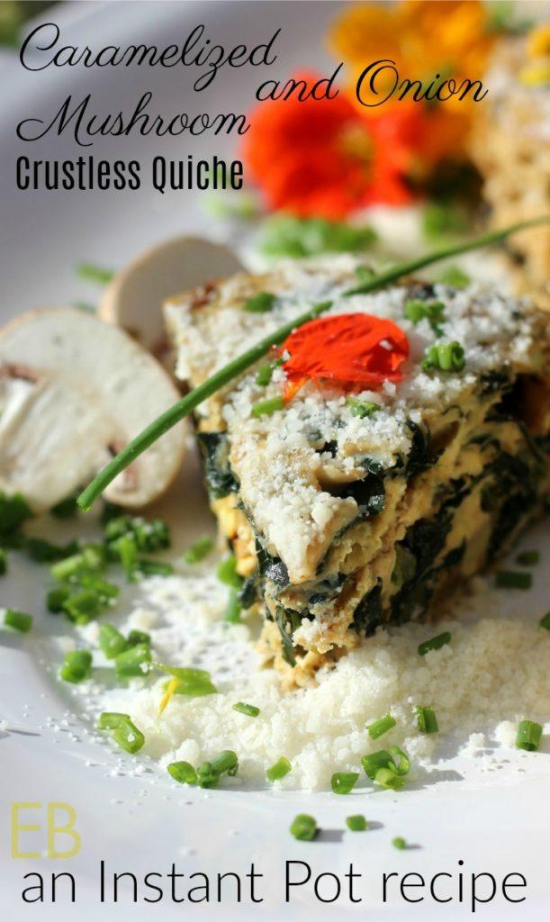 Caramelized Mushroom Onion Crustless Quiche~ Instant Pot::Grain-free!