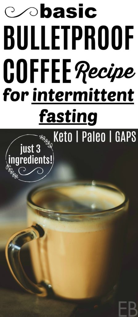 Basic Bulletproof Coffee: for Intermittent Fasting {Keto ...