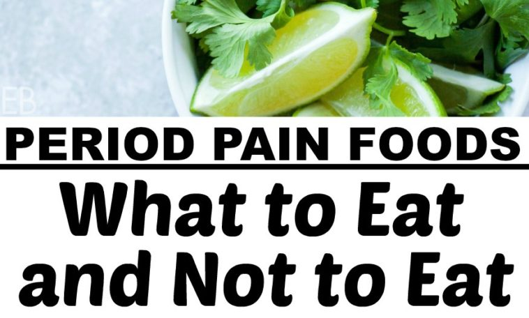 Period Pain Foods: What to Eat and Not to Eat to Reduce Menstrual Cramps