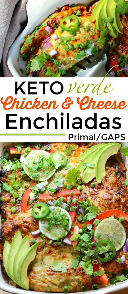 KETO Verde Chicken & Cheese Enchiladas (also Primal/GAPS Diet) #keto #enchiladas #lowcarbenchiladas #gaps #ketodinner #ketomexican #lowcarbmexicanfood #easyketo #primaldinner #gapsdinner
