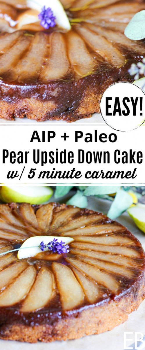 paleo and aip pear upside down cake with caramel and flowers