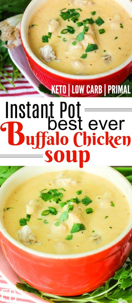 bowl of instant pot buffalo chicken soup, the best ever, with cilantro and green onions ... it's keto, low carb and primal.