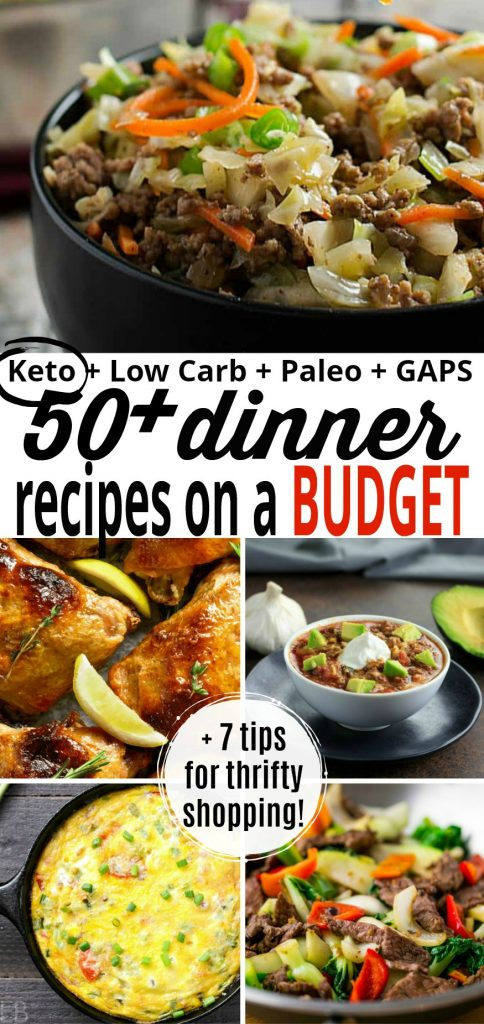 5 photos are shown of budget friendly keto low carb paleo gaps diet dinner from the collection of 50+ and also a banner saying there are 7 tips including for budget shopping on the keto diet