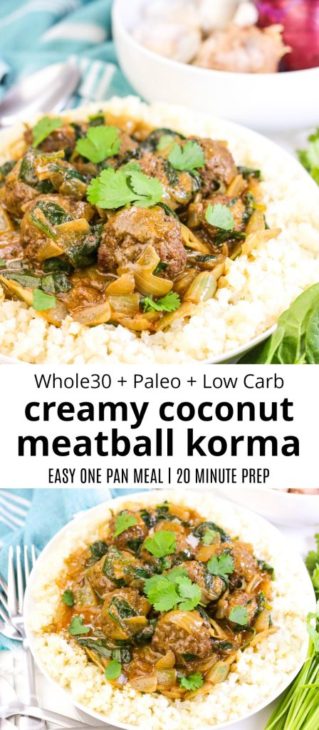 Bowl of creamy coconut meatball korma in a bed of cauliflower rice. This banner says this dish is whole30 + paleo + Low carb and an easy one pan meal made in 20 minutes.