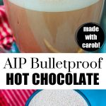 2 cups of AIP bulletproof hot chocolate with banner in the middle