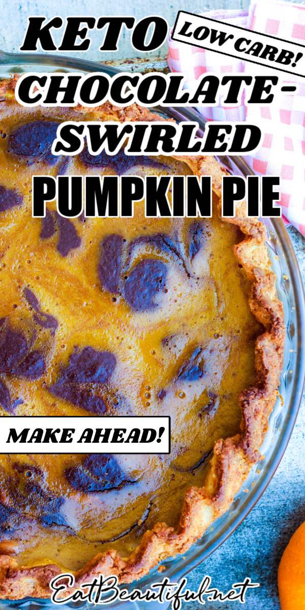 pin of pie with words at the top, overhead image of keto chocolate-swirled pumpkin pie