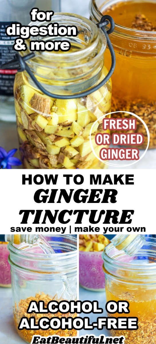 two images of making ginger tincture with words over the photos about the benefits